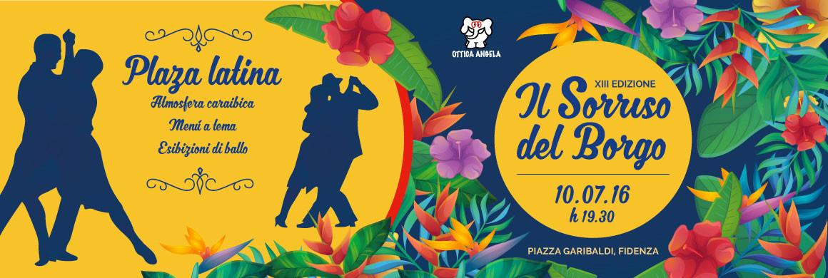 """10 Luglio 2016 - Evento benefico - """"Il Sorriso del Borgo"""" - Plaza latina"""
